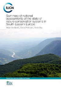 Summary of national assessments of the state of nature conservation systems in South Eastern Europe s